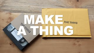 Make a Thing - Jonn Herschend & Will Rogan | The Art Assignment | PBS Digital Studios