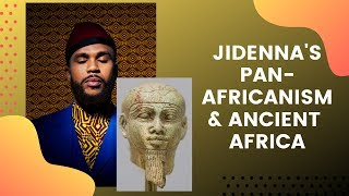 Jidenna's Pan-Africanism & Ancient Africa