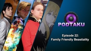 PodTaku Episode 22: Family Friendly Beastiality