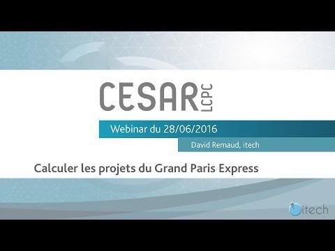 CESAR-LCPC v6 - Calculer les projets du Grand Paris Express -  webinar du 28/06/2016