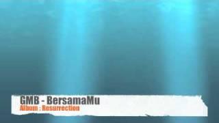GMB - BersamaMu (Album: Resurrection)