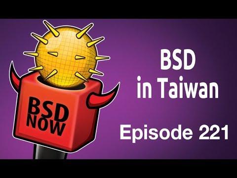 BSD in Taiwan   BSD Now 221