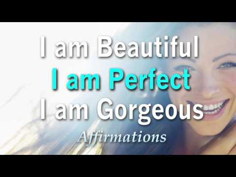 I Am Beautiful, I Am Gorgeous, I Am Perfect  -  I Love ME Affirmations
