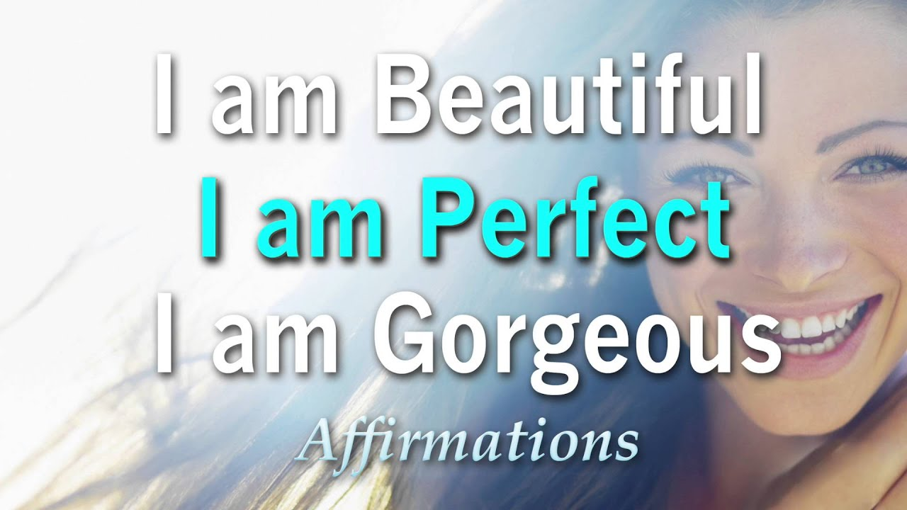 Be Positive Quotes Wallpaper I Am Beautiful I Am Gorgeous I Am Perfect I Love Me