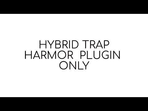 HYBRID TRAP TRACK PLAYTHROUGH | HARMOR PLUGIN ONLY | FL12