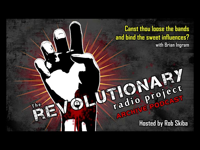 Revolutionary Radio Archive (5/18/11): Loose the bands and bind the influences with Brian Ingram