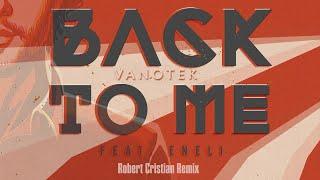Download Vanotek feat. Eneli - Back To Me | Robert Cristian Remix Mp3 and Videos