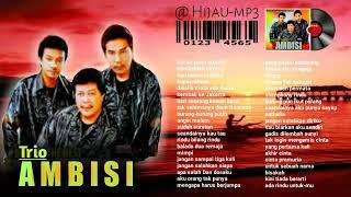 Trio Ambisi Full Album Nostalgia 80-an Tanpa Iklan
