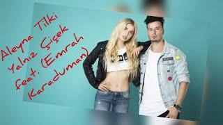 Aleyna Tilki YALNIZ ÇİÇEK ft. Emrah Karaduman Video