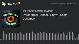 Paranormal Concept Show - Scott Longman