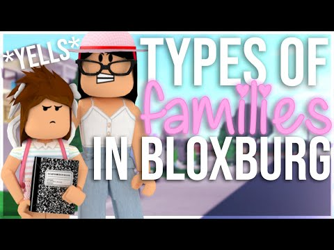 TYPES OF BLOXBURG FAMILIES    ROLEPLAY