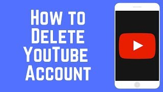 How to Permanently DeĮete Your YouTube Account 2019