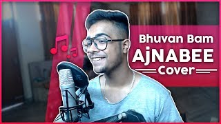 Ajnabee - Bhuvan Bam | BB ki Vines | Cover | Vasu Kainth