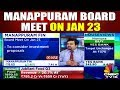 Manappuram Board Meet to Consider New Investment Proposal | YOUR STOCKS | CNBC TV18