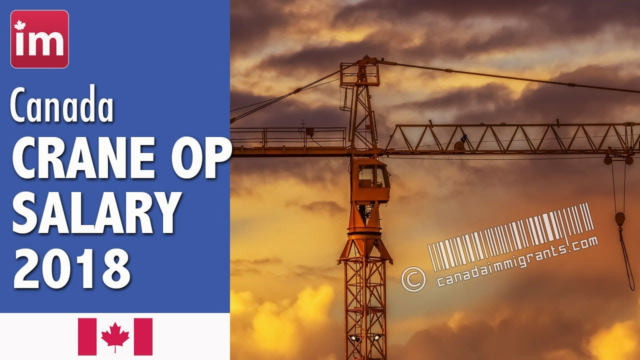 Crane Operator Salary In Canada 2018 Wages In Canada Youtube