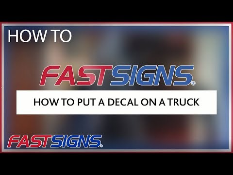How To Put A Decal On A Truck | FASTSIGNS®
