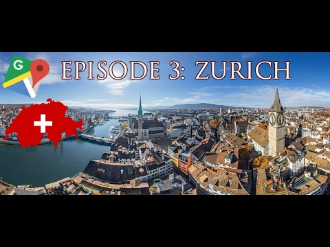 Google Maps Travels Episode 3: Zurich!