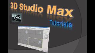 Introduction to 3D Studio Max Tutorials