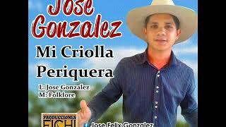 Jose Gonzalez - Mi Criolla Periquera