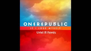 One Republic - If I Lose Myself (Uriel M 2013 Remix)