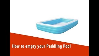 How to empty your paddling pool