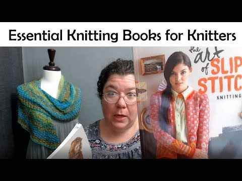 Let's Talk: Essential Knitting Books For Every Knitters Library