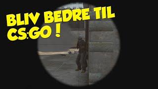 BLIV BEDRE TIL CS:GO! [Dansk Gameplay]