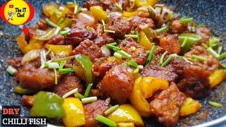 CHILLI FISH   DRY CHILLI FISH RECIPE   INDO CHINESE CHILLI FISH  Recipe by #TheITChef