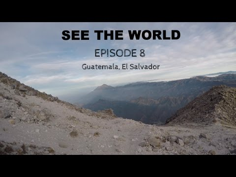 SEE THE WORLD 8: Guatemala, El Salvador