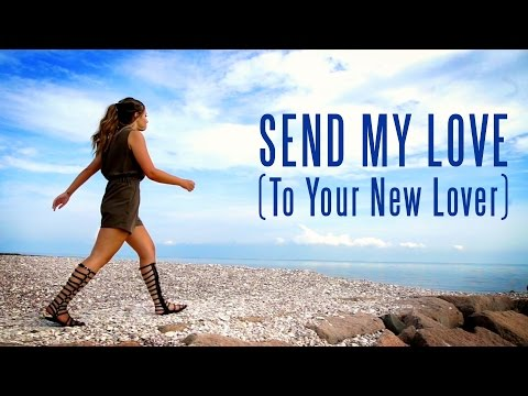 Send My Love (To Your New Lover) - Adele | Cover by Ali Brustofski (Music Video)