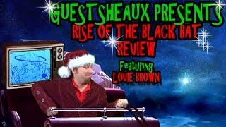 Guestsheaux Presents - Rise of The Black Bat Review by Lovie Brown