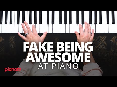 How To Fake Being Awesome At The Piano
