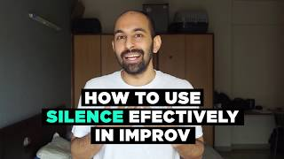 Using Silence On The Improv Stage