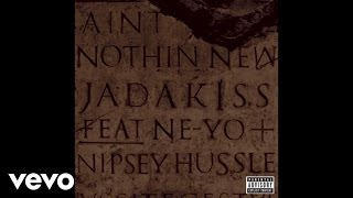 Jadakiss - Aint Nothin New (Audio) ft. Ne-Yo, Nipsey Hussle