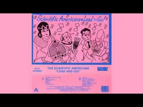 The Scientific Americans – Load And Go! (FULL ALBUM)