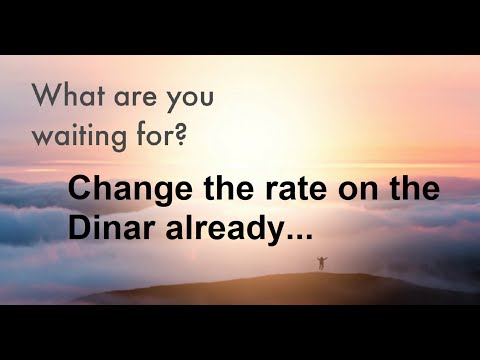 What Are We Waiting For?   Change The Dinar Rate Already