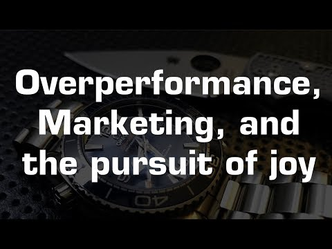 Overperformance, Marketing, and the Pursuit of Joy