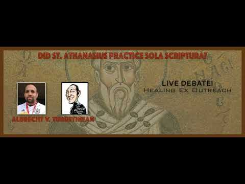 Did St. Athanasius practice Sola Scriptura? William Albrecht vs. Turretinfan-DEBATE