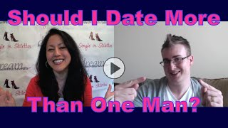 Should I Date More Than One Man? - Dating Advice for Women