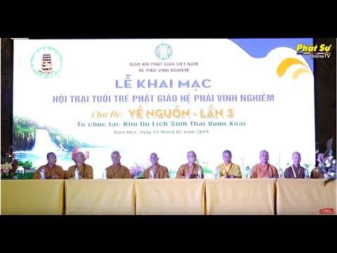 """Trực tiếp: Lễ khai mạc Hội trại tuổi trẻ Phật Giáo với chủ đề """"VỀ NGUỒN"""" tại KDL sinh thái Vườn xoài"""