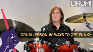 Drum Lesson: 50 Ways to Get Funky, From Beginner to Advanced