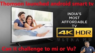 Hindi || Thomson launched android smart tv. can it challenge to mi or Vu?