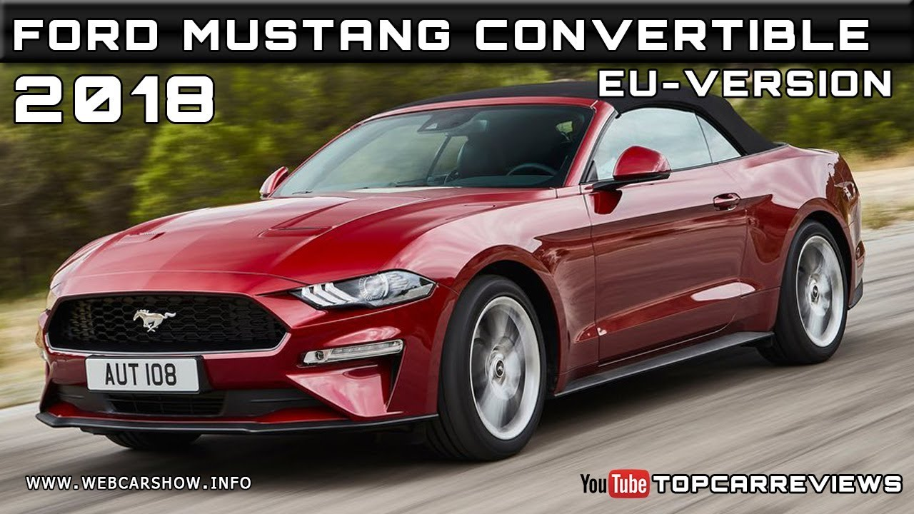 2018 ford mustang convertible eu version review rendered price specs release date youtube. Black Bedroom Furniture Sets. Home Design Ideas