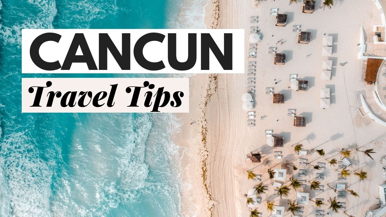 Cancun Travel Tips: Everything You Need to Know, Cancun Mexico 2021- Dana Berez