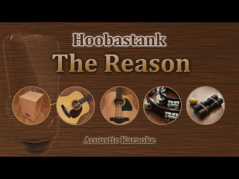 The Reason - Hoobastank (Acoustic Karaoke)