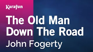 Karaoke The Old Man Down The Road - John Fogerty *