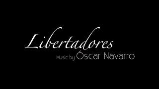 """LIBERTADORES"" (Symphony Orchestra version) - Oscar Navarro"