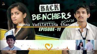 Nannu Vadilellina thanatho - Song | Backbenchers Episode 11 | @Tej India