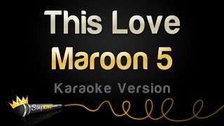 Download Maroon 5 - This Love (Karaoke Version) Mp3 and Videos