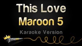 Download Maroon 5 - This Love (Karaoke Version)